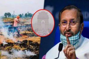 Stubble burning ended, AQI in DelhiNCR still 'very poor' Prakash Javadekar calls for action